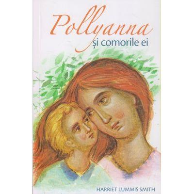 Pollyanna si comorile ei(Editura: Sophia, Autor: Harriet Lummis Smith ISBN 978-973-136-649-4)