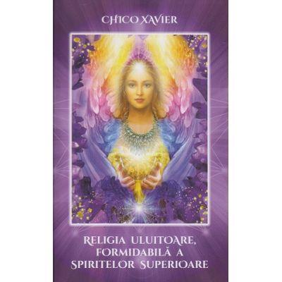 Religia uluitoare, formidabila a spiritelor superioare(Editura: Ganesha, Autor: 978-606-8742-83-0)
