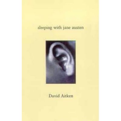 Sleeping with Jane Austen ( Editura: No Exit Press/Books Outlet, Autor: David Aitken ISBN 9781901982923 )