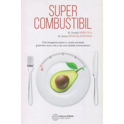 Super combustibil(Editura: Atman, Autor: Joseph Mercola ISBN 9786068758718)