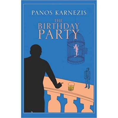 The Birthday Party ( Editura: Jonathan Cape/Books Outlet, Autor: Panos Karnezis ISBN 9780224079327 )