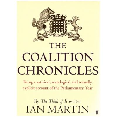 The Coalition Chronicles ( Editura: Faber and Faber Limited/Books Outlet, Autor: Ian Martin ISBN 9780571276912)