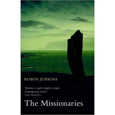 The Missionaries ( Editura: Polygona An Imprint of Birlinn Limited /Books Outlet, Autor: Robin Jenkins ISBN 9781904598596 )