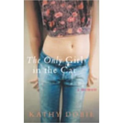 The Only Girl in the Car: A Memoir ( Editura: Vintage/Books Outlet, Autor: Kathy Doble ISBN 9780701166649 )