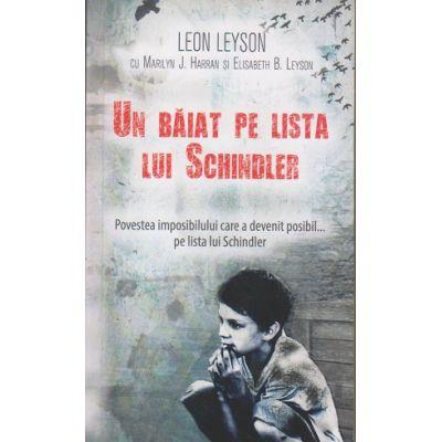 Un baiat pe lista lui Schindler (Editura: Rao, Autor: Leon Leyson ISBN 9786067761467)