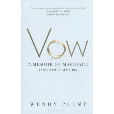 Vow: A Memoir of Marriage (and Other Affairs) ( Editura: Bloomsbury/Books Outlet, Autor: Elizabeth Gilbert ISBN 9781408827802 )
