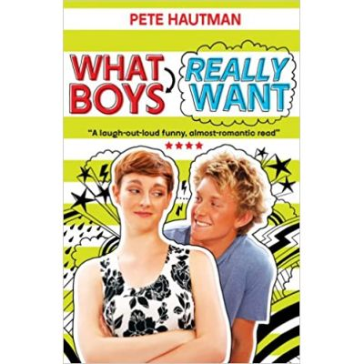 What Boys Really Want ( Editura: Scholastic/Books Outlet, Autor: Pete Hautman ISBN 9781407132112 )