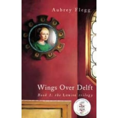 Wings over Delft (The Louise Trilogy) (Editura: The O'Brien Press, Autor: Aubrey Flegg ISBN 9780862788865 )