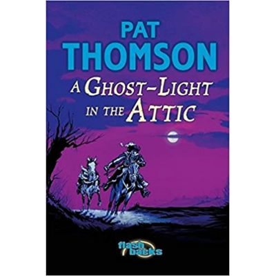 A Ghost Light in the Attic (Flashbacks) ( Editura: Gardners Books/Books Outlet, Autor: Pat Thomson ISBN 9780713674538 )