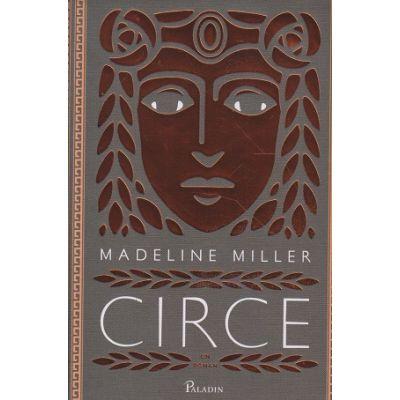 Circe(Editura: Paladin, Autor Madeline Miller ISBN 9786069000359)
