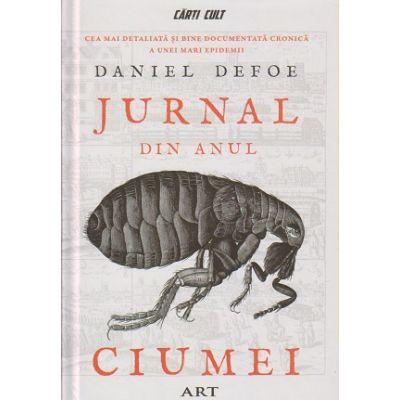 Jurnal din anul Ciumei (Editura: Art, Autor: Daniel Defoe ISBN 978-606-710-716-6)