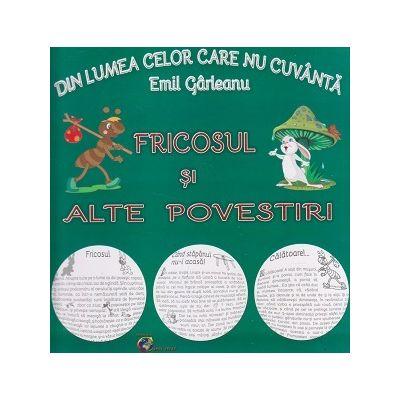 Din lumea celor care nu cuvanta/ Fricosul si alte povestiri(Editura: Carta Atlas, Autor: Emil Garleanu ISBN 9786068911359)