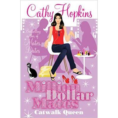 Catwalk Queen ( Editura: Simon & Schuster/Books Outlet, Autor: Cathy Hopkins ISBN 9781847387592 )