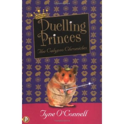 Duelling Princes (Calypso Chronicles) ( Editura: Piccadilly Press/Books Outlet, Autor: Tyne O'Connell ISBN 9781853408984 )
