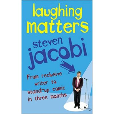 Laughing Matters ( Editura: Jonathan Cape/Books Outlet, Autor: Steven Jacobi ISBN 9781844137985 )