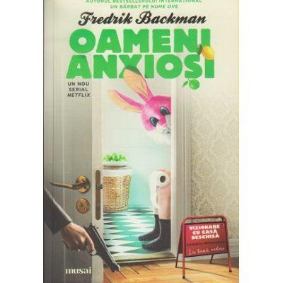 Oameni anxiosi (Editura: Art, Autor: Friedrik Backman ISBN 978-606-710-722-7)