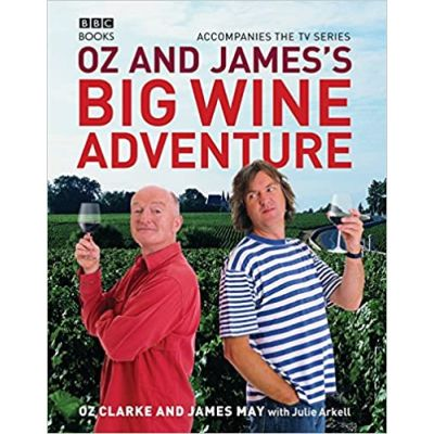 Oz and James's Big Wine Adventure ( Editura: Ebury Press/Books Outlet, Autor: James May ISBN 9780563539001 )