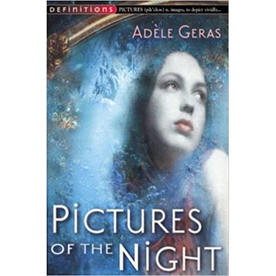 Pictures of the Night: The Egerton Hall Novels, Volume Three (An Egerton Hall Novel) ( Editura: Random House Children's Books/Books Outlet, Autor: Adele Geras ISBN 9780099409731 )