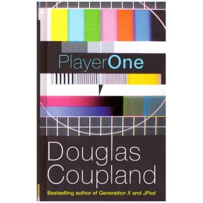 Player One: What Is to Become of Us: A Novel in Five Hours ( Editura: William Heinamann/ Books Outlet, Autor: Douglas Coupland ISBN 9780434021048 )