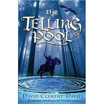 The Telling Pool ( Editura: Bloomsbury/Books Outlet, Autor: David Clement-Davies ISBN 9780747572893 )