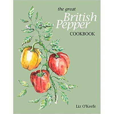 The Great British Pepper Cookbook ( Editura: Libri Publishing/Books Outlet, Autor: Liz O'Keefe ISBN 9780993000218 )