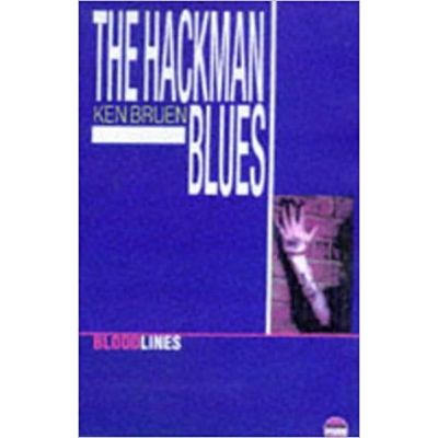 The Hackman Blues ( Editura: Do Not Press Limited/Books Outlet, Autor: Ken Bruen ISBN 9781899344222 )