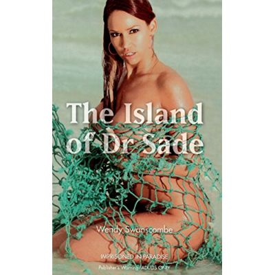 The Island of Dr. Sade (Editura: Virgin Books/Books Outlet, Autor: Wendy Swanscombe ISBN 9780352341129 )