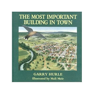 The Most Important Building in Town ( Editura: Hill Of Content Publishing Company/Books Outlet, Autor: Garry Hurle ISBN 9780855722104 )