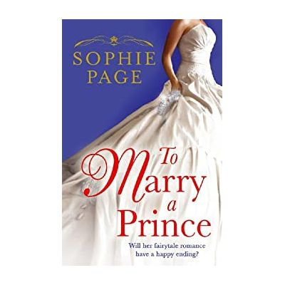 To Marry a Prince ( Editura: Random House Children's Books/Books Outet, Autor: Sophie Page ISBN 9780099560456 )