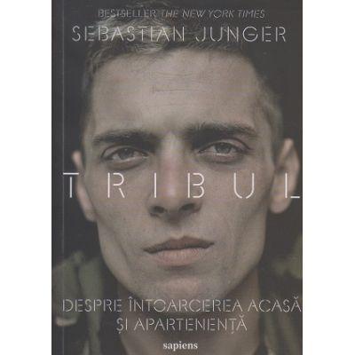 Tribul/ despre intoarcerea acasa si apartenenta (Editura: Art, Autor: Sebastian Junger ISBN 9786067106596)