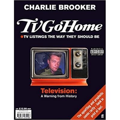 TV Go Home ( Editura: Faber and Faber/Books Outlet, Autor: Charlie Brooker ISBN 9780571272198 )