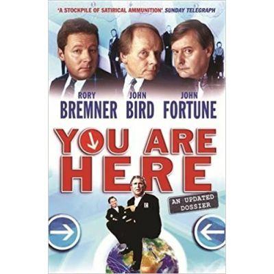 You Are Here: A Dossier ( Editura: Orion Books, Autori: Rory Bremner, John Bird, John Fortune ISBN 9780752864938 )