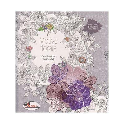 Motive florale / Carte de colorat pentru adulti(Editura: Aramis ISBN 978-606-706-400-1)