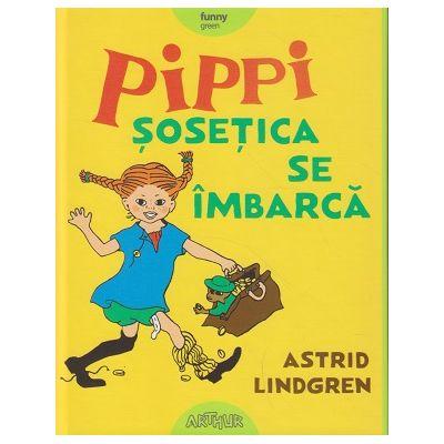 Pippi Sosetica se imbarca (Editura: Art, Autor: Astrid Lindren ISBN 9786067886856)