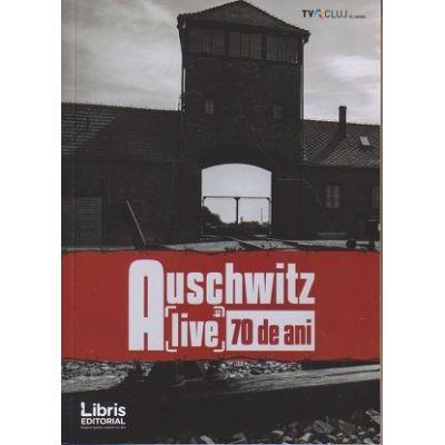 Auschwitz / 70 de ani Alive(Editura: Libris, ISBN 9786068814407)