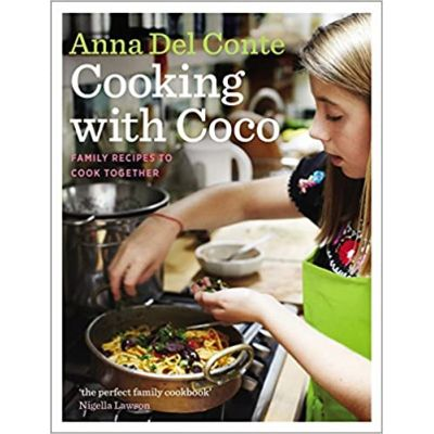 Cooking with Coco: Family Recipes to Cook Together ( Editura: Chatto&Windus/Books Outlet, Autor: Anna Del Conte ISBN 9780701184889)