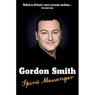 Spirit Messenger ( Editura: Hay House/Books Outlet, Autor: Gordon Smith ISBN 9781848500006 )