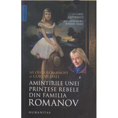 Amintirile unei printese din familia Romanov (Editura: Humanitas, Autor: Olga Romanoff ISBN 978-973-50-6863-9)