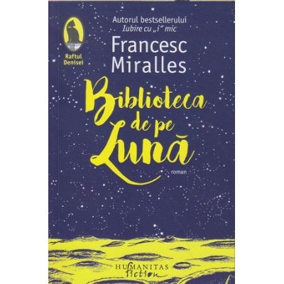 Biblioteca de pe Luna(Editura: Humanitas, Autor: Francesc Miralles ISBN 9786067796933)