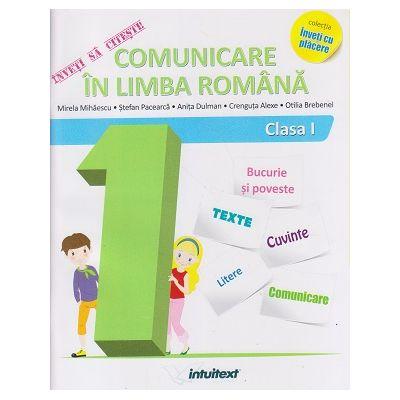 Inveti sa citesti Comunicare in limba romana clasa 1 (Editura: Intuitext, Autor(i): Mirela MIhaescu, Stefan Pacearca, Anita Dulman, Crenguta Alexe, Otilia Brebenel ISBN 9786068681917)