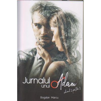 Jurnalul unui Adam volumul 2 partea 2 (Editura: Bookzone, Autor: Bogdan Marcu ISBN 978-973-0-313-46-8)