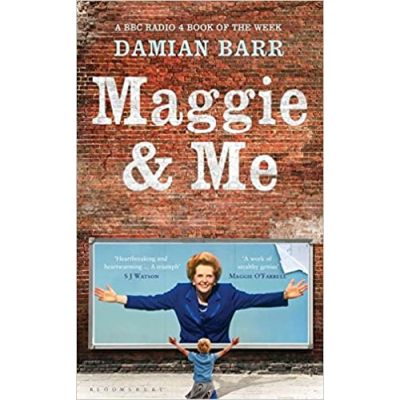 Maggie & Me ( Editura: Bloomsbury /Books Outlet, Autor: Damian Barr ISBN 9781408838075 )