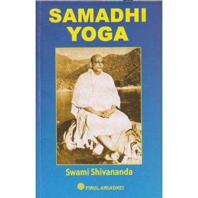 Samadhi Yoga(Editura: Firul Ariadnei, Autor: Swami Shivananda ISBN 9789738746916)