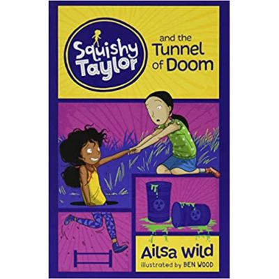 Squishy Taylor: Squishy Taylor and the Tunnel of Doom (Editura: Curious Fox/Books Outlet, Autor: Ailsa Wild ISBN 9781474767156)