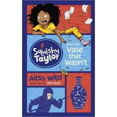 Squishy Taylor and the Vase that Wasn't ( Editura: Curious Fox/Books Outlet, Autor: Ailsa Wild ISBN 9781782027713)