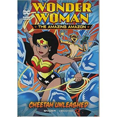 Cheetah Unleashed (Wonder Woman the Amazing Amazon) ( Editura: Raintree/Books Outlet, Autor: Brandon T. Snider ISBN 9781474762915)