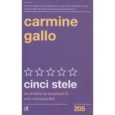Cinci stele(Editura: Curtea Veche, Autor: Carmine Gallo ISBN 978-606-44-0642-8)
