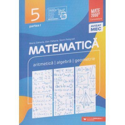 Mate 2000 Consolidare Clasa a 5 a 2020-2021 Partea 1(Editura: Paralela 45, Autor(i): Maria Zaharia, Dan Zaharia, Sorin Peligrad ISBN 9789734732401)