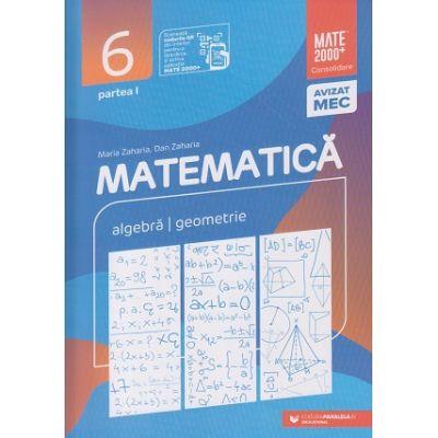 Mate 2000 Consolidare clasa a 6 a 2020-2021 Partea 1(Editura: Paralela 45, Autor(i): Maria Zaharia, Dan Zaharia ISBN 978-973-47-3242-5)