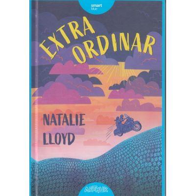 Extraordinar(Editura: Arthur, Autor: Natalie LLoyd ISBN 9786067884322)